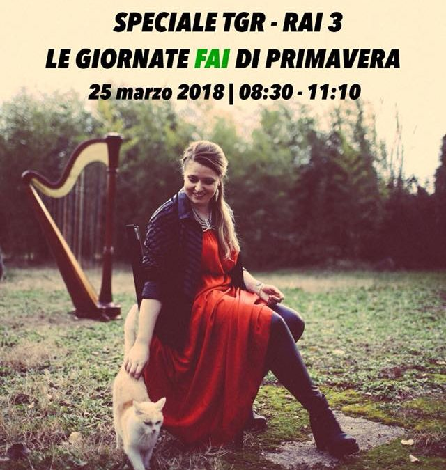 """Cecilia ospite di """"Speciale TGR Rai3 – Le giornate FAI di Primavera"""""""