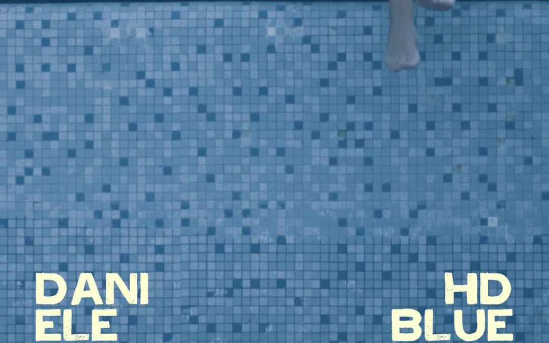 """È uscito oggi """"HD Blue"""", il nuovo singolo di Daniele Celona"""