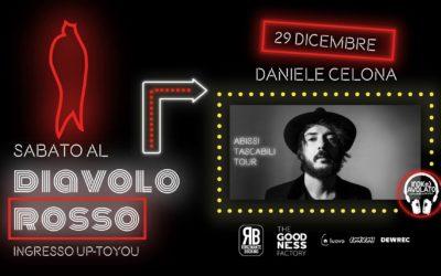 Ultima data dell'anno per Daniele Celona il 29 dicembre al Diavolo Rosso di Asti
