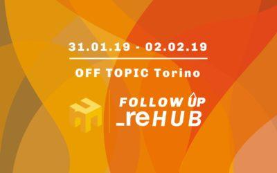 Follow Up di _reHUB: dal 31 gennaio al 2 febbraio all'OFF TOPIC