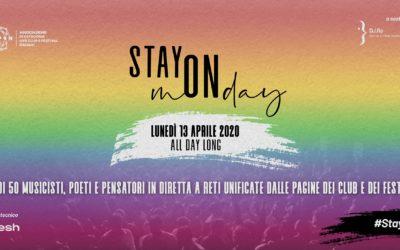 #StayON presenta #STAYmONday: più di 50 musicisti, poeti e pensatori in diretta a reti unificate