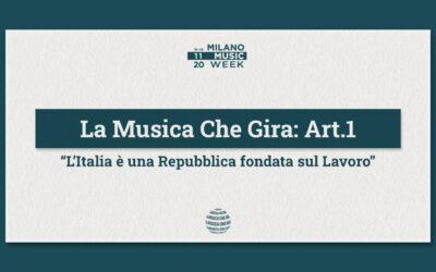 """Alla Milano Music Week il panel La Musica Che Gira: Art. 1 """"L'Italia è una Repubblica fondata sul Lavoro"""""""